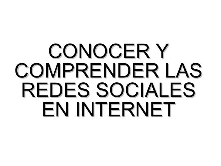 CONOCER Y COMPRENDER LAS REDES SOCIALES EN INTERNET