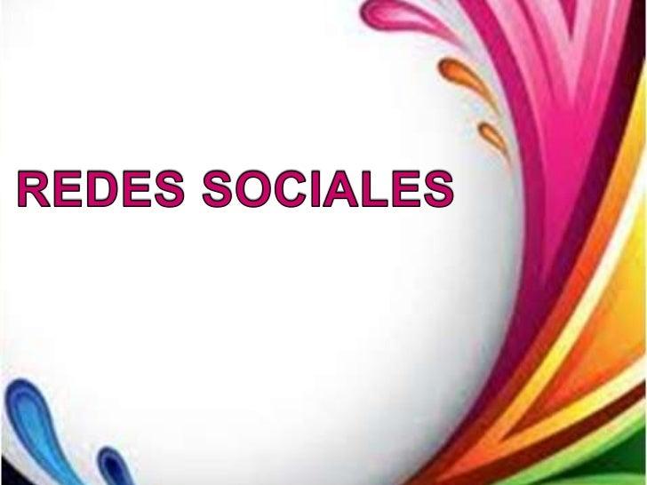 Redes SocialesLas redes sociales son estructuras quepermiten a grupos de personasinterrelacionarse a través de diferentesm...