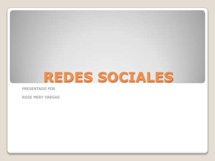REDES SOCIALESPRESENTADO PORROSE MERY VARGAS