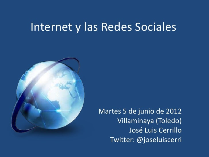 Internet y las Redes Sociales             Martes 5 de junio de 2012                  Villaminaya (Toledo)                 ...