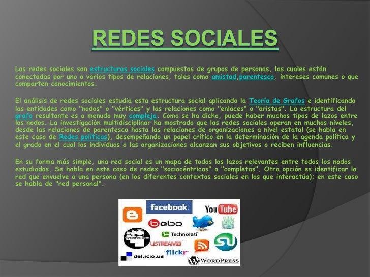 Las redes sociales son estructuras sociales compuestas de grupos de personas, las cuales estánconectadas por uno o varios ...