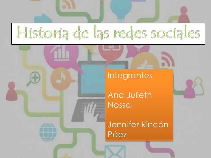 IntegrantesAna JuliethNossaJennifer RincónPáez