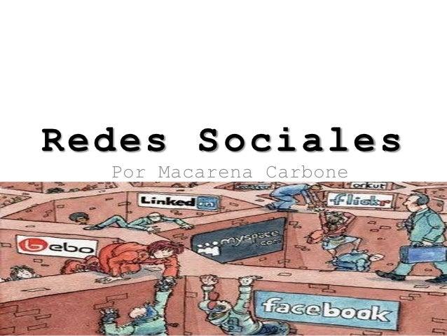 Redes Sociales  Por Macarena Carbone