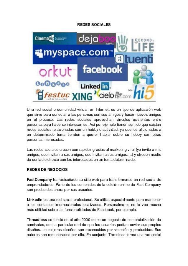 REDES SOCIALESUna red social o comunidad virtual, en Internet, es un tipo de aplicación webque sirve para conectar a las p...