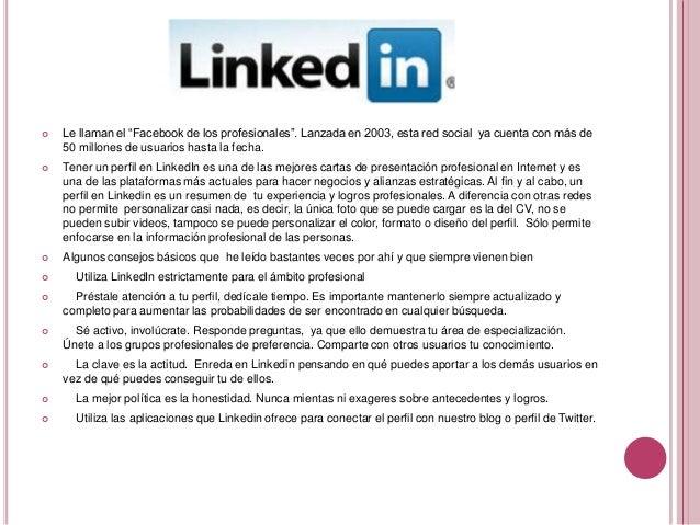 """   Le llaman el """"Facebook de los profesionales"""". Lanzada en 2003, esta red social ya cuenta con más de    50 millones de ..."""