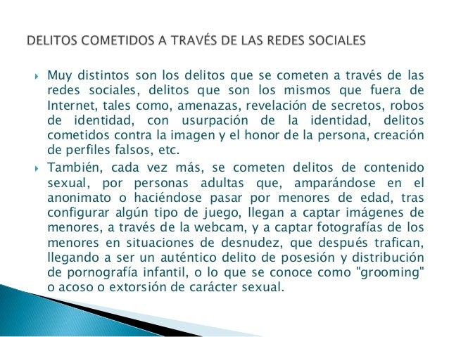    Hay que tener en cuenta que, las redes sociales, circula    por todo el mundo, los servidores de ellas, la mayoría se ...