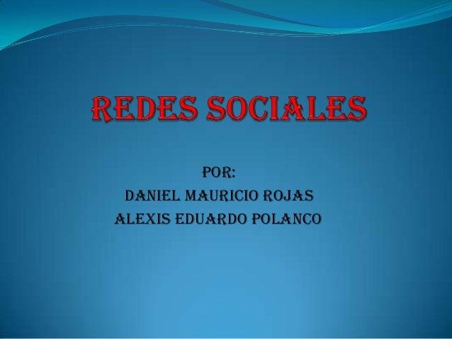 POR: DANIEL MAURICIO ROJAS alexis eduardo polanco