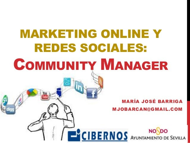 MARKETING ONLINE Y REDES SOCIALES:  COMMUNITY MANAGER MARÍA JOSÉ BARRIGA MJOBARCAN@GMAIL.COM