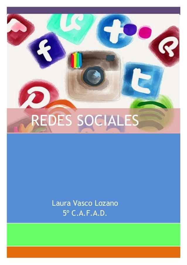REDES SOCIALES  Laura Vasco Lozano 5º C.A.F.A.D.