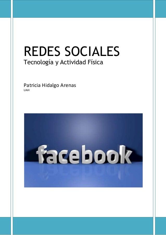 REDES SOCIALES Tecnología y Actividad Física  Patricia Hidalgo Arenas UAH