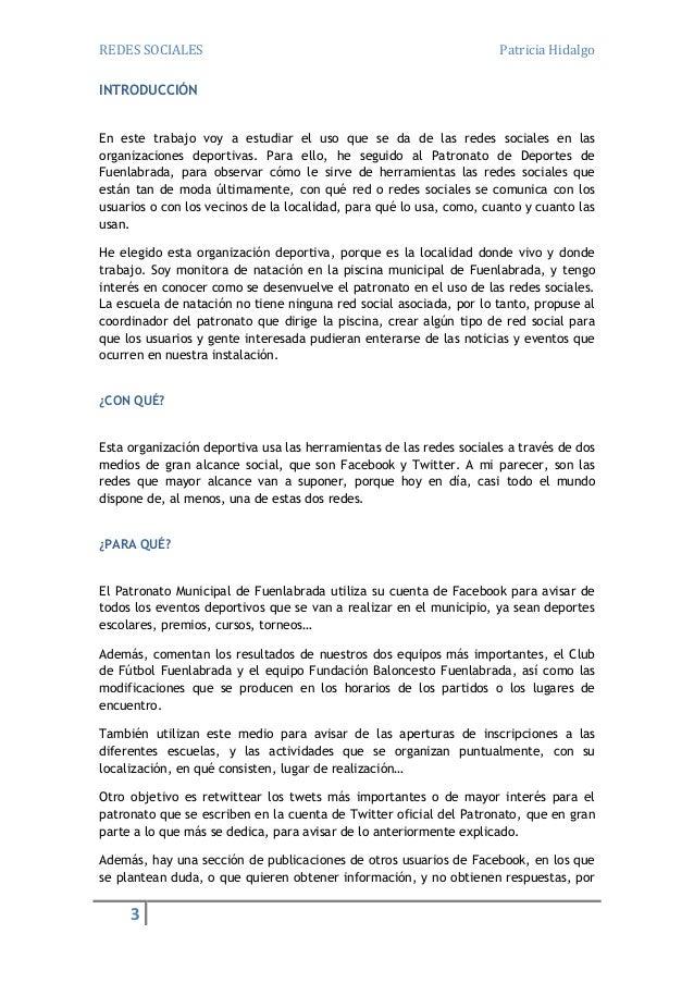 REDES SOCIALES  Patricia Hidalgo  INTRODUCCIÓN En este trabajo voy a estudiar el uso que se da de las redes sociales en la...