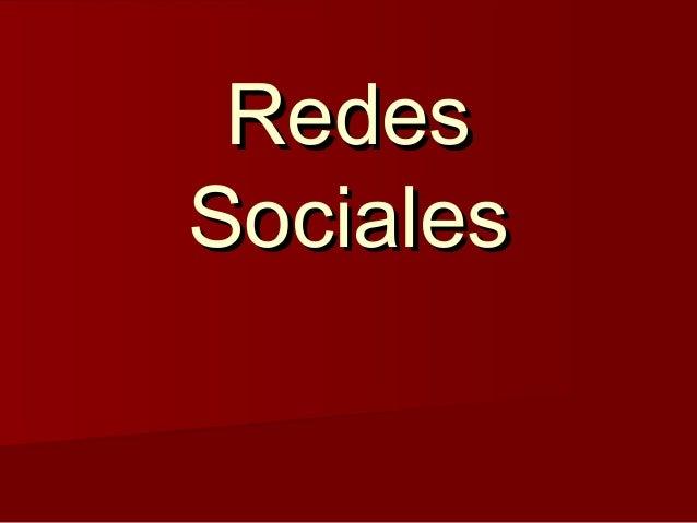 RedesRedes SocialesSociales
