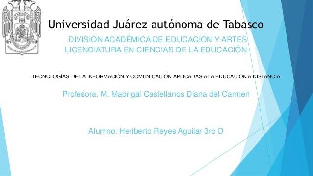 Universidad Juárez autónoma de Tabasco DIVISIÓN ACADÉMICA DE EDUCACIÓN Y ARTES LICENCIATURA EN CIENCIAS DE LA EDUCACIÓN TE...