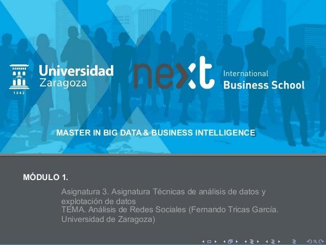 MÓDULO 1. Asignatura 3. Asignatura Técnicas de análisis de datos y explotación de datos MASTER IN BIG DATA & BUSINESS INTE...