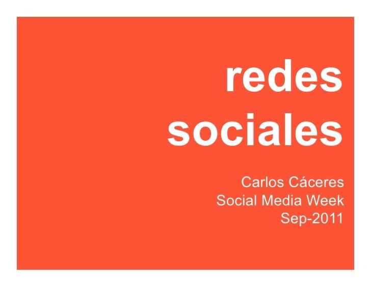 redessociales     Carlos Cáceres  Social Media Week           Sep-2011
