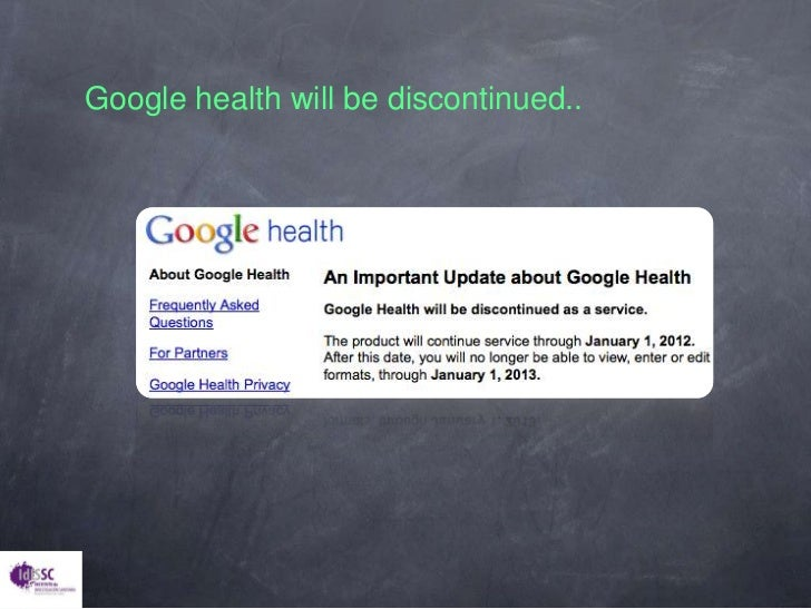 Google healthwill be discontinued..<br />