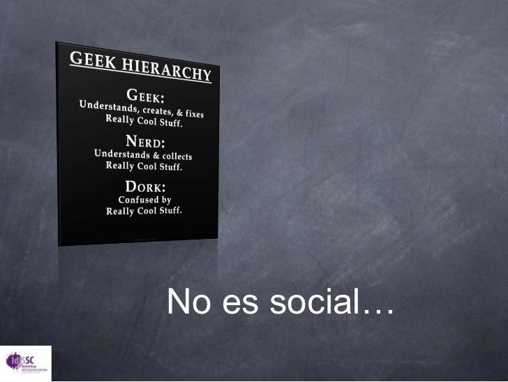 No es social…<br />