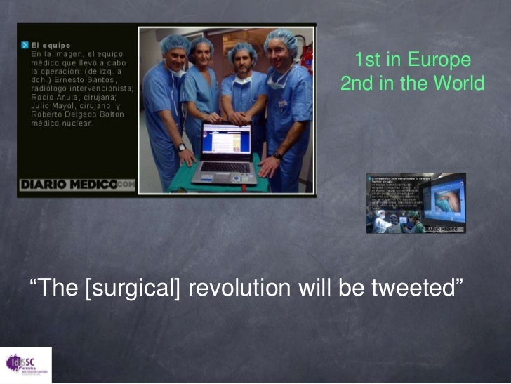 """1st in Europe<br />2nd in theWorld<br />""""The [surgical] revolution will be tweeted""""<br />"""