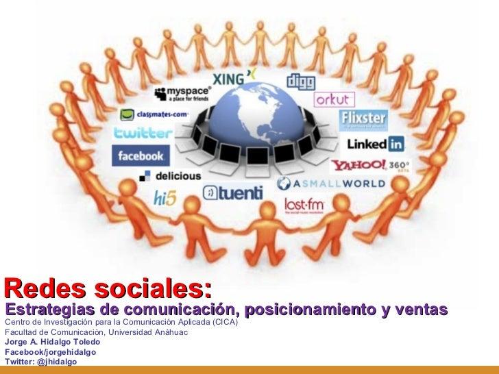 <ul><li>Redes sociales: </li></ul>Centro de Investigación para la Comunicación Aplicada (CICA) Facultad de Comunicación, U...