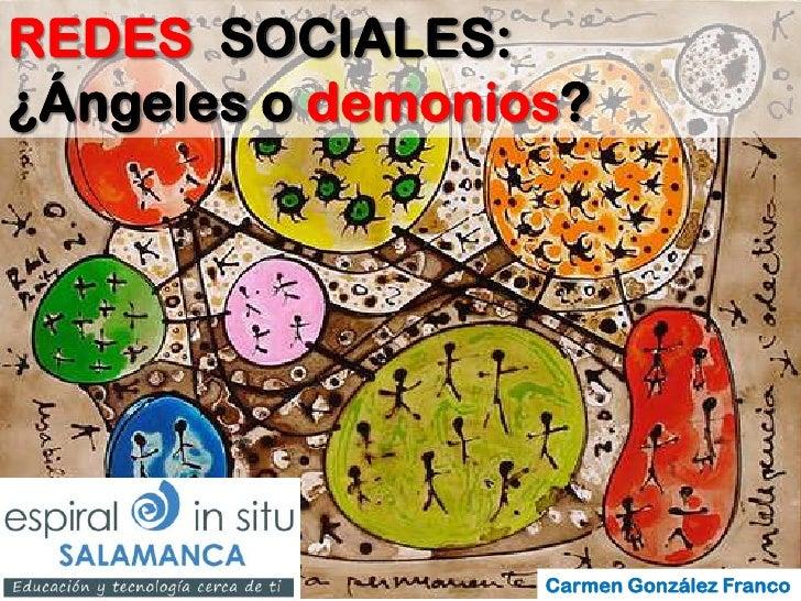 REDES SOCIALES:¿Ángeles o demonios?                  Carmen González Franco                          Jimmy Pons