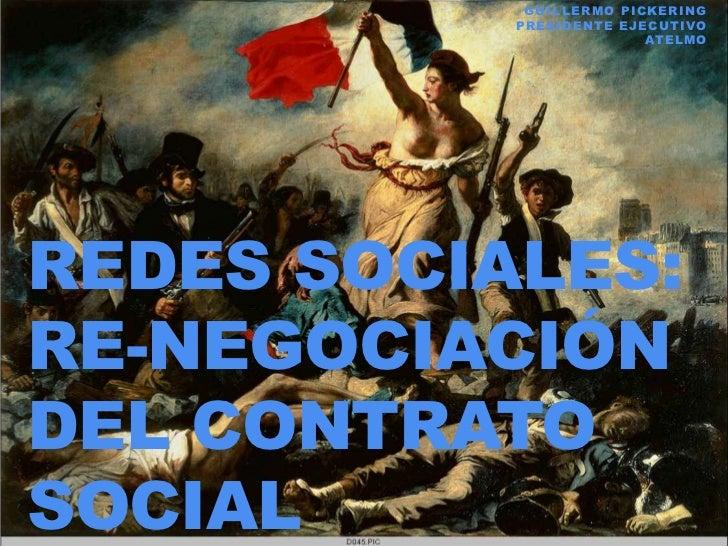 GUIL L ERMO PICKERING           PR ESI D ENTE EJ EC UTI VO                             ATEL MOREDES SOCIALES:RE-NEGOCIACIÓ...