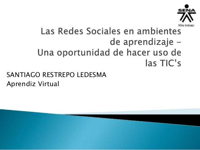 SANTIAGO RESTREPO LEDESMA Aprendiz Virtual