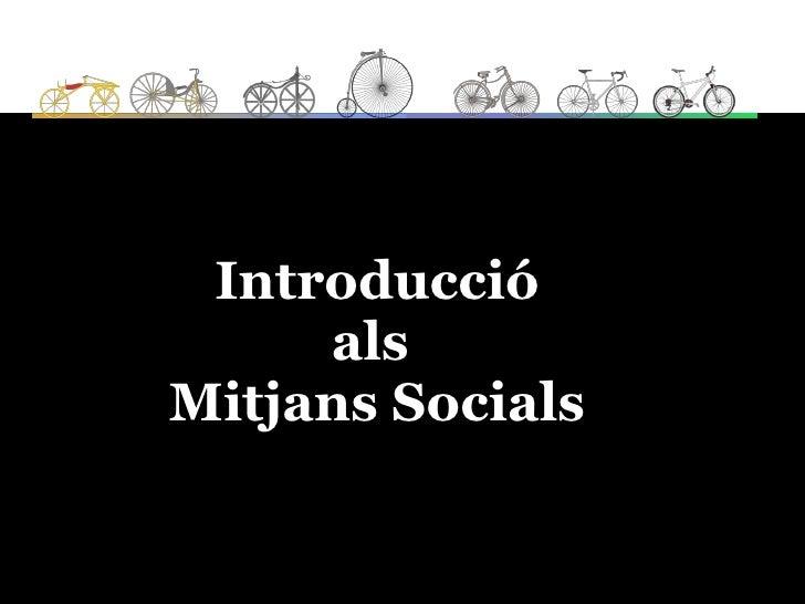 Introducció     alsMitjansSocials
