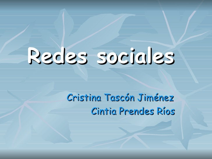 Redes sociales   Cristina Tascón Jiménez Cintia Prendes Ríos