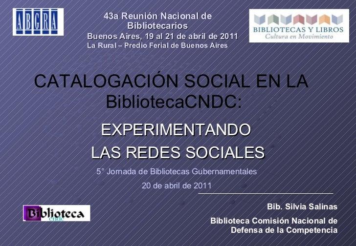 43a Reunión Nacional de Bibliotecarios   Buenos Aires, 19 al 21 de abril de 2011 La Rural – Predio Ferial de Buenos Aires ...
