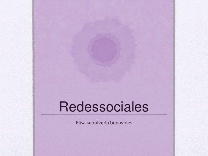 Redessociales<br />Elisa sepulveda benavides<br />