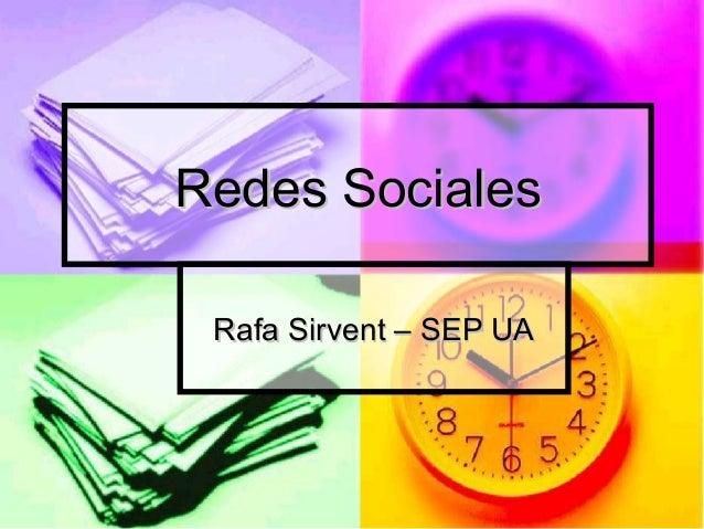 Redes SocialesRedes Sociales Rafa Sirvent – SEP UARafa Sirvent – SEP UA