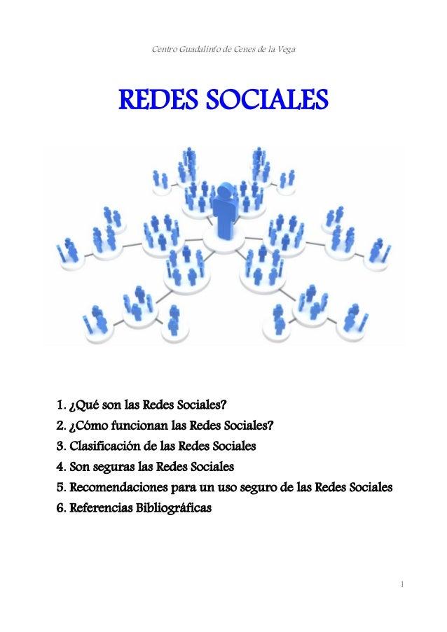 Centro Guadalinfo de Cenes de la Vega REDES SOCIALES 1. ¿Qué son las Redes Sociales? 2. ¿Cómo funcionan las Redes Sociales...