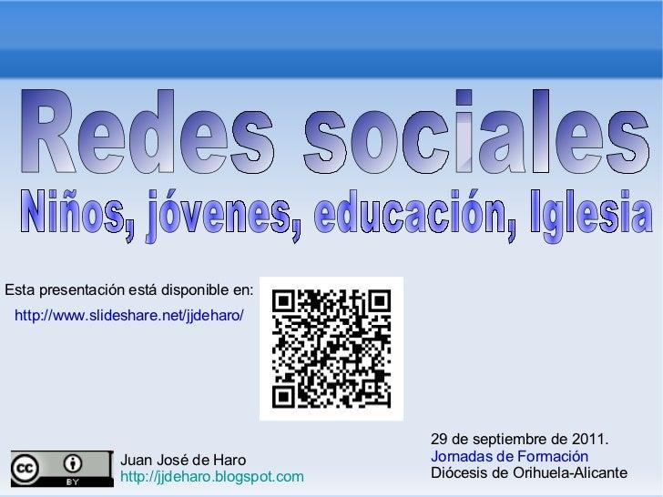 29 de septiembre de 2011.  Jornadas de Formación Diócesis de Orihuela-Alicante Esta presentación está disponible en: http:...