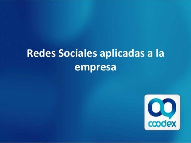 Redes Sociales aplicadas a la         empresa