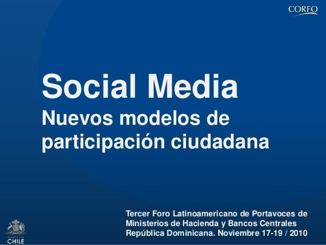 Social Media Nuevos modelos de participación ciudadana Tercer Foro Latinoamericano de Portavoces de Ministerios de Haciend...