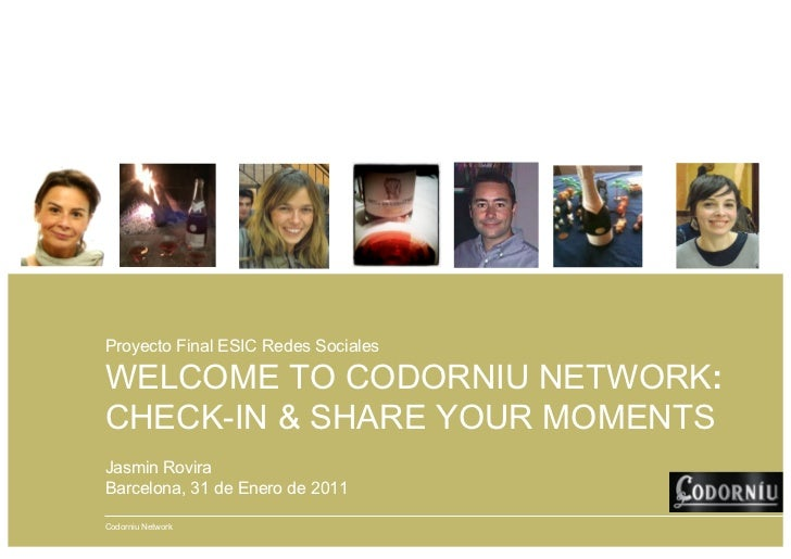 Proyecto Final ESIC Redes SocialesWELCOME TO CODORNIU NETWORK:CHECK-IN & SHARE YOUR MOMENTSJasmin RoviraBarcelona, 31 de E...