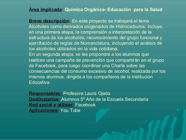 Área implicada: Química Orgánica- Educación para la SaludBreve descripción: En este proyecto se trabajará el temaAlcoholes...