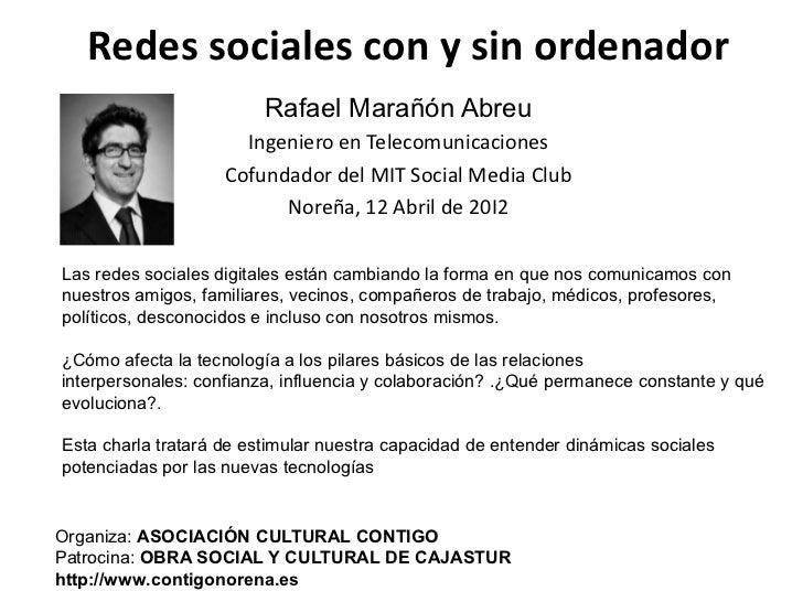 Redes sociales con y sin ordenador                         Rafael Marañón Abreu                      Ingeniero en Telecomu...