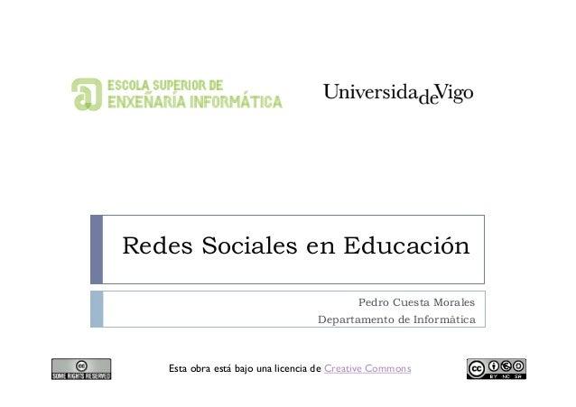 Redes Sociales en Educación Pedro Cuesta Morales Departamento de Informática Esta obra está bajo una licencia de Creative ...