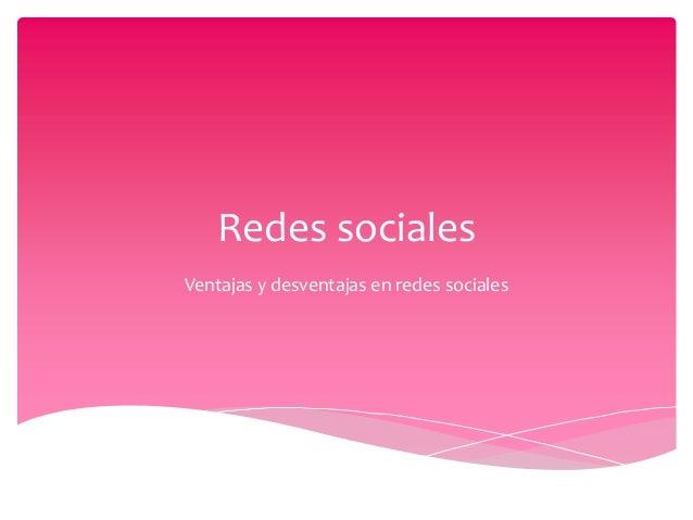 Redes sociales Ventajas y desventajas en redes sociales