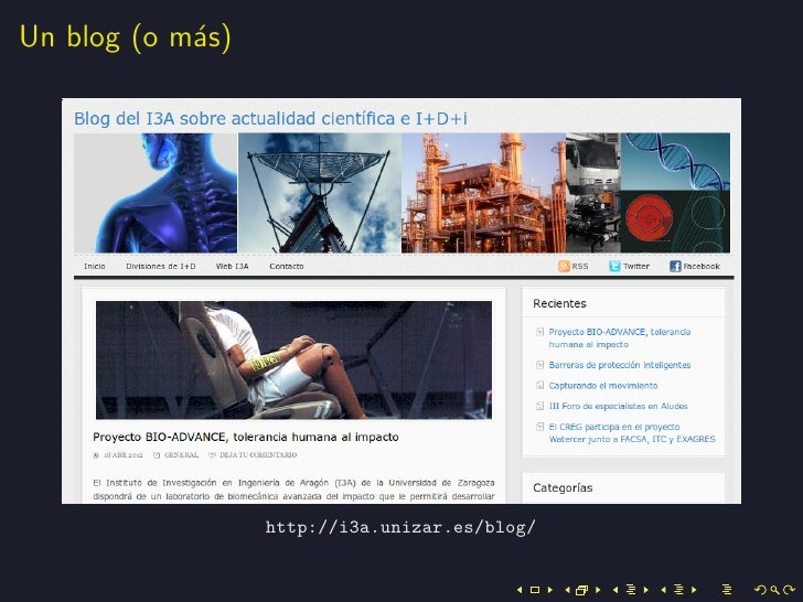 Un blog (o m´s)            a                  http://i3a.unizar.es/blog/