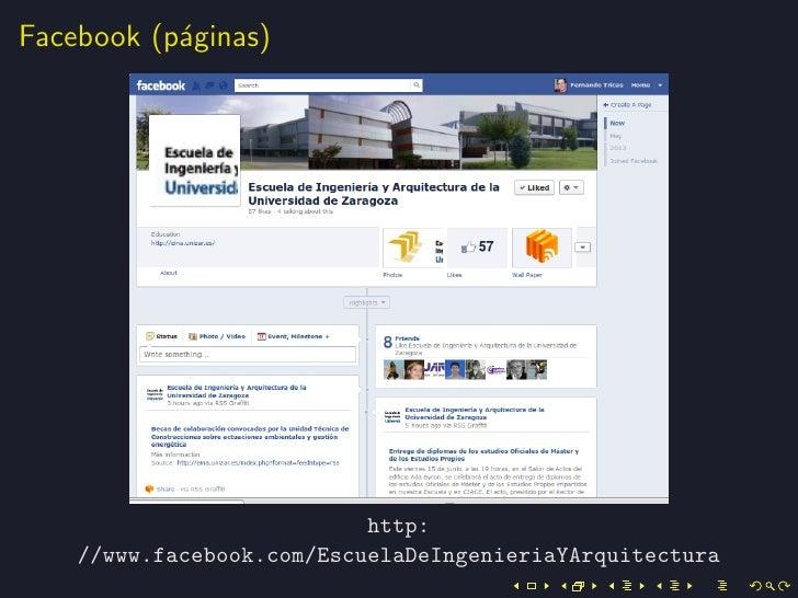 Facebook (p´ginas)           a                           http:    //www.facebook.com/EscuelaDeIngenieriaYArquitectura