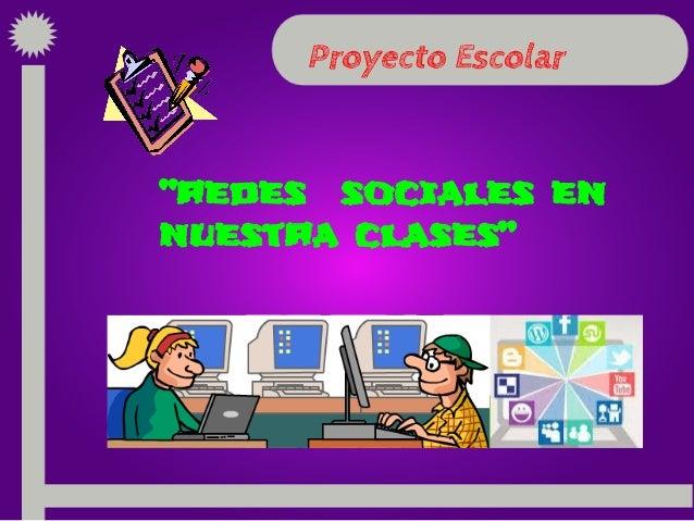 """Proyecto Escolar """"redes sociales en nuestra clases"""""""