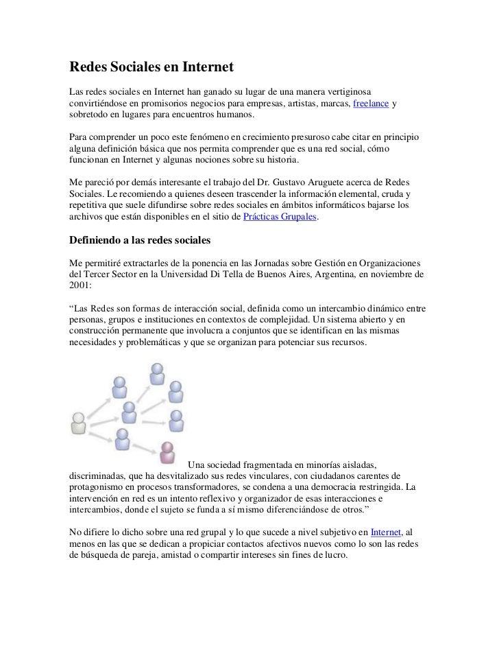 Redes Sociales en InternetLas redes sociales en Internet han ganado su lugar de una manera vertiginosaconvirtiéndose en pr...