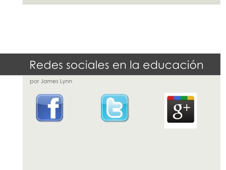 Redes sociales en la educaciónpor James Lynn