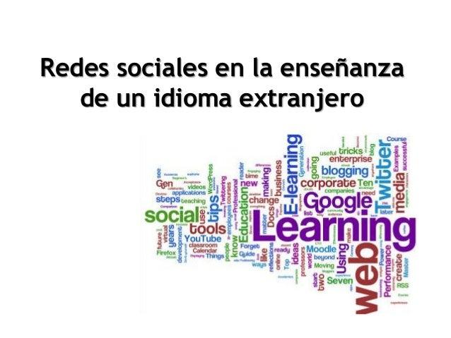 Redes sociales en la enseñanza   de un idioma extranjero