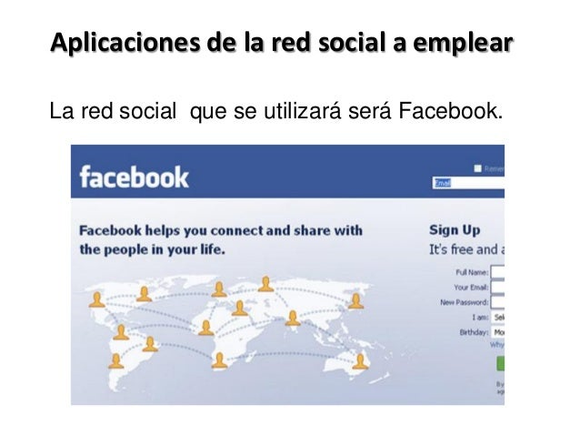 Aplicaciones de la red social a emplearLa red social que se utilizará será Facebook.