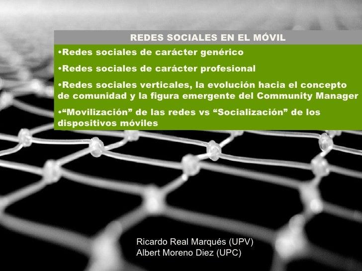 REDES SOCIALES EN EL MÓVIL <ul><li>Redes sociales de carácter genérico </li></ul><ul><li>Redes sociales de carácter profes...