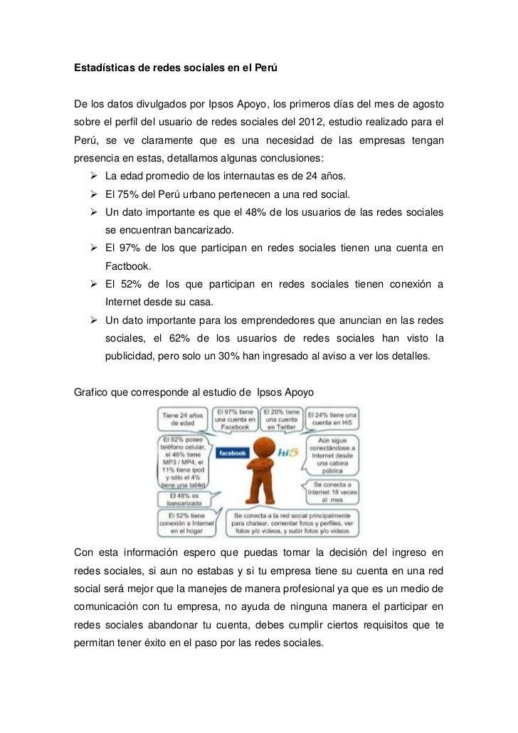 Estadísticas de redes sociales en el PerúDe los datos divulgados por Ipsos Apoyo, los primeros días del mes de agostosobre...