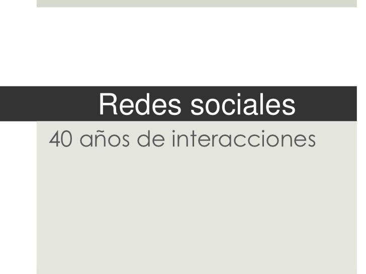 Redes sociales40 años de interacciones